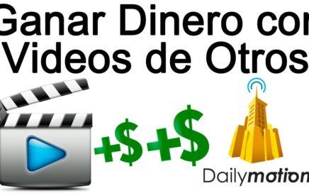 Como Ganar Dinero con Videos de Otros en DAILYMOTION