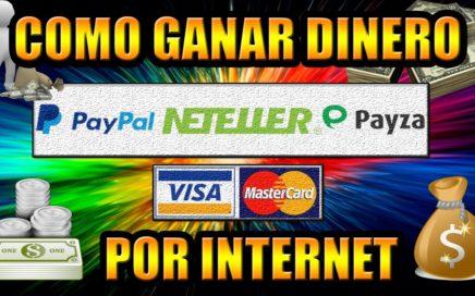 COMO GANAR DINERO EN INTERNET PARA PAYPAL, NETELLER, PAYZA | 2016 - 2017 | SIN INVERTIR