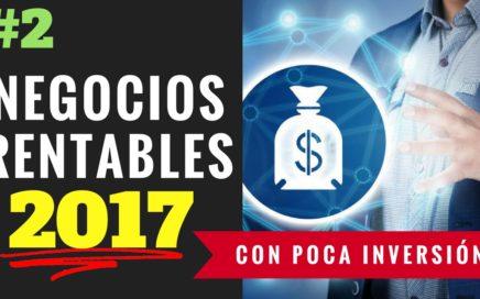 10 Negocios Rentables Con Poca Inversión 2017 Parte 2   Gana Dinero Por Internet y Desde Casa