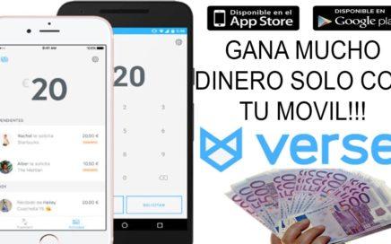 (2017) Gana mucho dinero con tu móvil - Método VERSE - Rapido, Fácil y gratis - IOS y Android