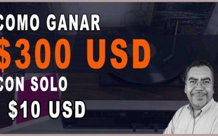 Como Ganar $300 Con Solo $10 De Inversión | Negocios por Internet