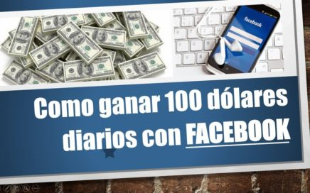 Como Ganar Dinero con Facebook | Como Ganar 100 dólares diarios con FB [Truco Bien Explicado]