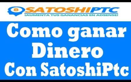 Como ganar dinero con  SATOSHIPTC