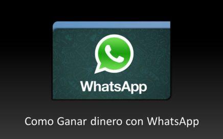 Como Ganar dinero con whatsapp| Ganar dinero 2017