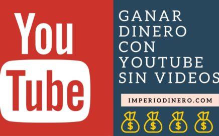 Como ganar dinero con YouTube sin subir vídeos- ImperioDinero.com