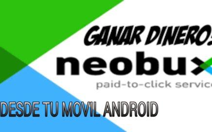Como ganar dinero en neobux desde tu movil android facil
