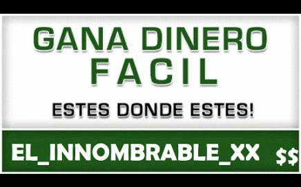 COMO GANAR DINERO FACIL Y RAPIDO POR INTERNET - 100% REAL - HACER DINERO SIN MOVERTE DE CASA - 2017