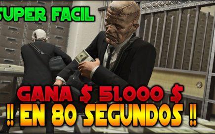 COMO GANAR DINERO MUY FACIL $ 51.000 $ EN 80 SEGUNDOS - GTA V ONLINE