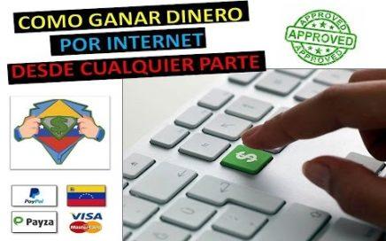 COMO GANAR DINERO POR INTERNET EN VENEZUELA O EN CUALQUIER PARTE DEL MUNDO