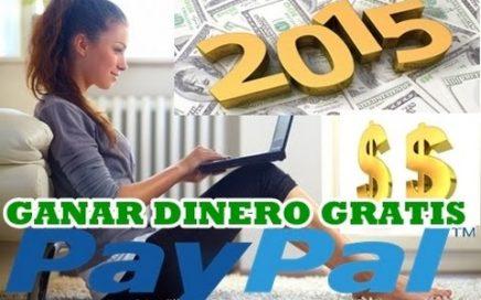 Como Ganar Dinero Por Internet GRATIS Para PAYPAL 2015 $30 Diarios |TODO EL MUNDO|- NUEVO