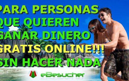 EBESUCHER|PARA GANAR DINERO GRATIS ONLINE SIN HACER NADA|2017!!!