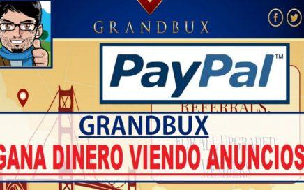 ¡¡Gana dinero para PayPal viendo anuncios!! || Grandbux Online desde 2014!