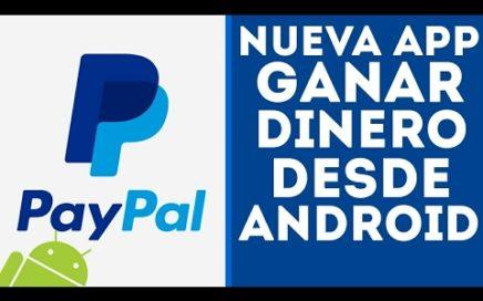GANAR DINERO DESDE ANDROID PARA PAYPAL [NUEVA APP] || Gana dinero con esta aplicación Abril 2017