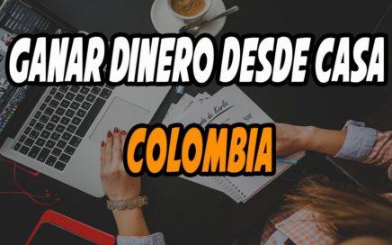 Ganar Dinero Desde Casa Colombia - Trabajo Desde Casa