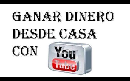 GANAR DINERO EN CASA CON YOUTUBE