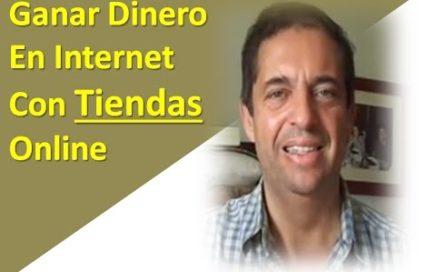 Ganar dinero en Internet conTiendas Online