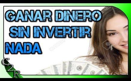 GANAR DINERO SIN INVERTIR POR INTERNET DESDE CASA