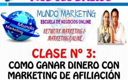MÓDULO BÁSICO - CLASE Nº 3   COMO GANAR DINERO CON MARKETING DE AFILIACIÓN