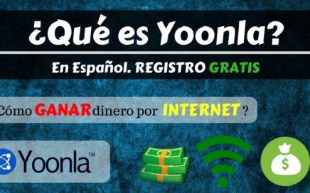 Que es Yoonla - Ganar Dinero en Internet 2017