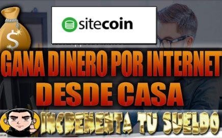 SiteCoin Explicación Completa | Gana Dinero Por Internet Desde Casa | Incrementa Tu Sueldo