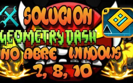 solucion a geometry dash no abre /windows 7,8,10