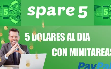 SPARE5, LA MEJOR PAGINA PARA GANAR DINERO   5 DOLARES DIARIOS HACIENDO MINITRABAJOS