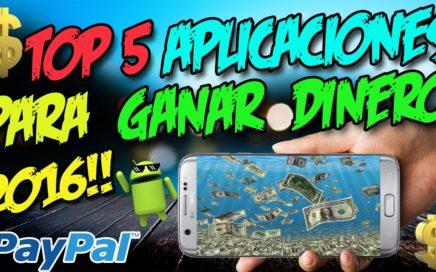 TOP 5 APLICACIONES PARA GANAR DINERO CON TU CELULAR | Dinero facil 2017