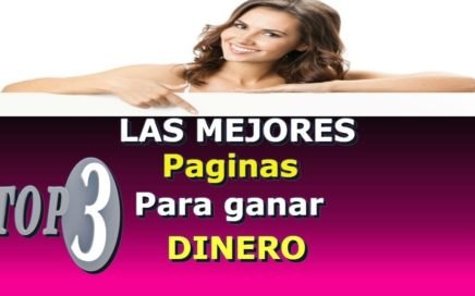TOP3|LAS MEJORES PAGINAS PARA GANAR DINERO GRATIS|