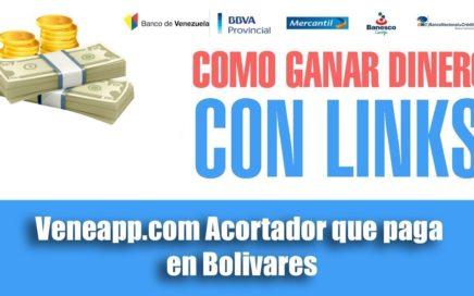 VeneApp Acorta URLs y Gana Dinero en Bolívares VENEZUELA (CPM 10000bs)