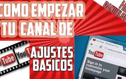 Como empezar un canal de Youtube para ganar dinero | Ajustes Generales