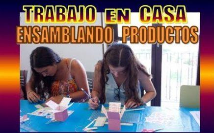 COMO TRABAJAR EN CASA ENSAMBLANDO PRODUCTOS