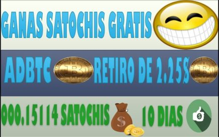 GANAS SATOCHIS GRATIS CON ADBTC RETIRO DE 2.25$