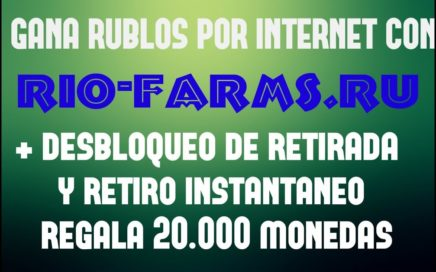 RIO-FARMS| GANA RUBLOS-INVERSION MINIMA 6 RUB+ DESBLOQUEO DE RETIRADA Y RETIRO INSTANTANEO
