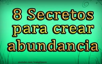 8 SECRETOS PARA LOGRAR LA ABUNDANCIA - Ganar dinero, Libertad financiera