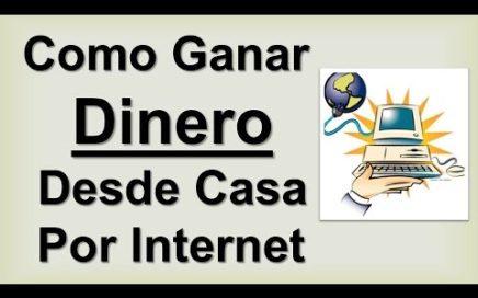Como Ganar Dinero Desde Casa Por Internet   Como Ganar Dinero En Casa