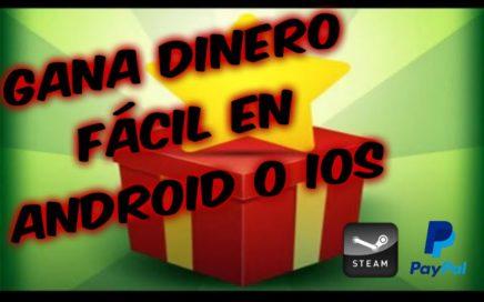 COMO GANAR DINERO FÁCIL EN ANDROID O iOS - APPNANA