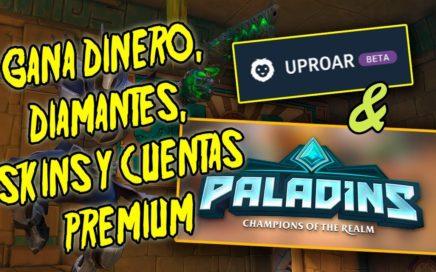 Gana Dinero Real, Cristales, Skins y Cuentas Premium con UpRoar y Paladins