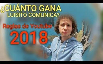 OFICIAL ¿CUANTO GANA LUISITO COMUNICA? 2018 ¿Cuánto paga Youtube? ¿Como ganar dinero en Youtube?
