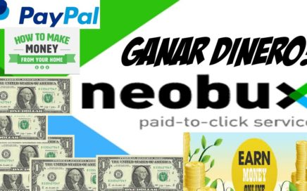 Como ganar Dinero desde Casa con NeoBux 2018 ( How to earn Money from Home Using Neobux  2018)