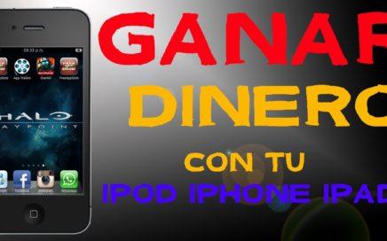 Como Ganar Dinero Rapido con  tu iPod, iPhone o iPad!! (MEJOR QUE FREE MY APPS)