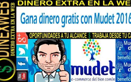 Gana dinero con Mudet 2016 | DINERO EXTRA EN LA WEB