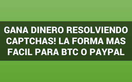 Gana dinero FACIL con captchas! SIN INVERSION GRATIS! BIEN EXPLICADO 200$ al mes