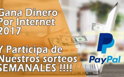 Ganar Dinero Por Internet 2017 Para Paypal y en Payza