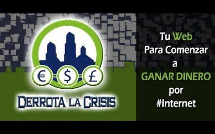 La Mejor Forma De Ganar Dinero Por Internet Gratis   Derrota La Crisis   Explicacion Completa