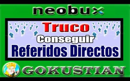 Neobux Truco Para Conseguir Muchos Referidos Directos (Nuevo Método) | Mejor Ptc Para Ganar Dinero