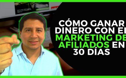 Cómo Ganar Dinero Con El Marketing De Afiliado en 30 días? + Bonos