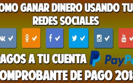 COMO GANAR DINERO USANDO LAS REDES SOCIALES + COMPROBANTE DE PAGO PAYPAL 2018