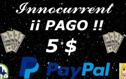 INNOCURRENT ..¡¡ PAGA !!...5$ PARA TU CUENTA DE PAYPAL