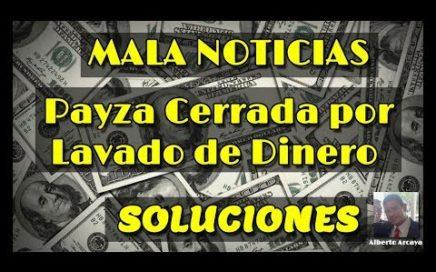 MALAS NOTICIAS Payza Cerrada Por Lavado de DINERO con CRIPTOMONEDAS - RECOMENDACIONES