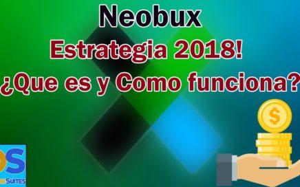 Neobux Estrategia 2018 | ¿Que es y Como funciona? 50$ Mensuales | DineroSuites